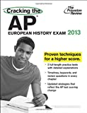 Cracking the AP European History Exam, 2013 Edition, Princeton Review, 0307944891