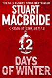 """Twelve Days of Winter - Crime at Christmas (short stories)"" av Stuart MacBride"