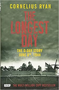 Book The Longest Day: The D-Day Story, June 6th, 1944