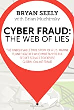 Cyber Fraud: The Web of Lies