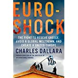 Euroshock: The Fight to Rescue Greece, Avoid a Global Meltdown, and Create a United Europe