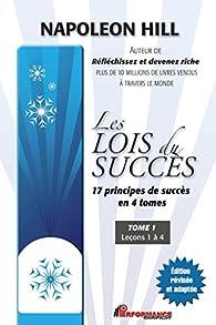 Les lois du succès, tome 1 : Leçons 1 à 4 par Napoleon Hill