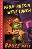 From Russia with Lunch, Bruce Hale, 015205488X