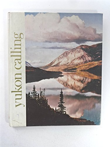 Yukon Calling: a Colour Documentary