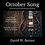 October Song: A Memoir of Music and the Journey of Time | David W. Berner