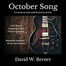 October Song: A Memoir of Music and the Journey of Time Audiobook by David W. Berner Narrated by David W. Berner