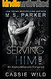 Serving HIM Vol. 2: Alpha Billionaire Romance