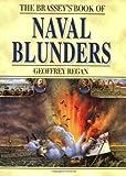 Brassey's Book of Naval Blunders, Geoffrey Regan, 1574882538