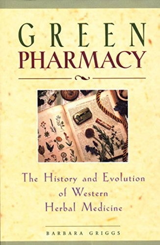 Green Pharmacy: The History and Evolution of Western Herbal Medicine - Green Medicine