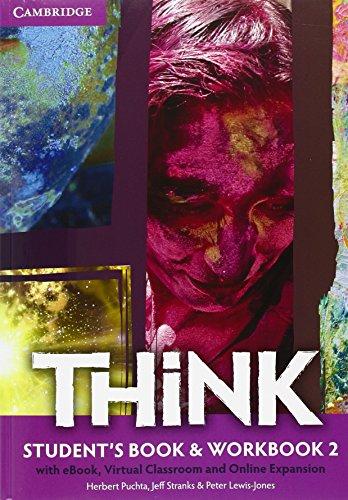 Think. Student's book-Workbook-Extra dig. Per le Scuole superiori. Con e-book. Con espansione online: 2