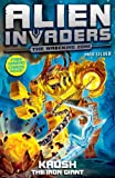 Alien Invaders 6: Krush - The Iron Giant by Max Silver (2012-03-01)