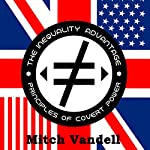The Inequality Advantage: Principles of Covert Power | Mitch Vandell