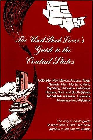 Book The Used Book Lover's Guide to the Central States: Colorado, New Mexico, Arizona, Texas, Nevada, Utah, Montana, Idaho, Wyoming, Nebraska, Oklahoma, Ka by David S. Siegel (1997-10-24)