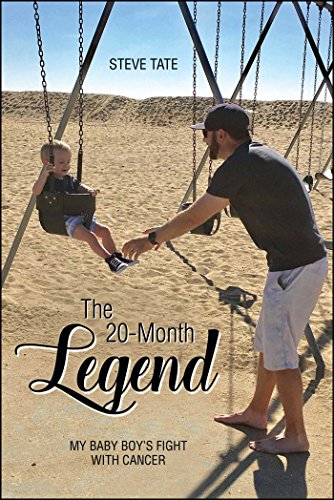 The 20-Month Legend: My Baby Boy's Fight with Cancer cover