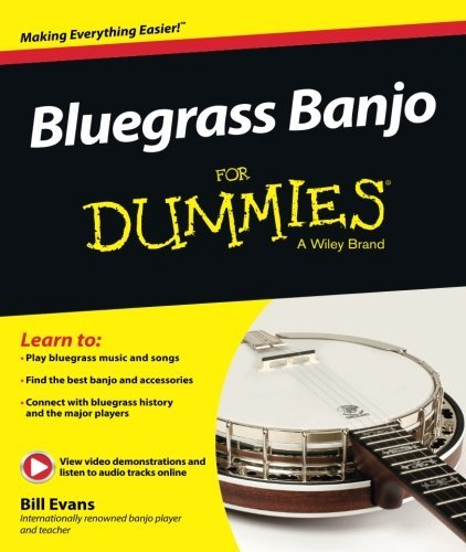 Bluegrass Banjo For Dummies by Bill Evans (2015-04-20)