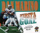 First and Goal, Dan Marino and Greg Brown, 0878339582