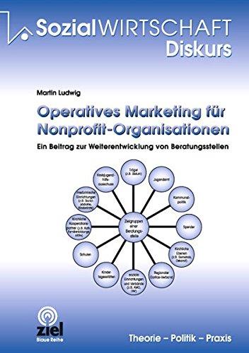 Operatives Marketing für Nonprofit-Organisationen: Ein Beitrag zur Weiterentwicklung von Beratungsstellen