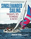 : Singlehanded Sailing: Thoughts, Tips, Techniques & Tactics
