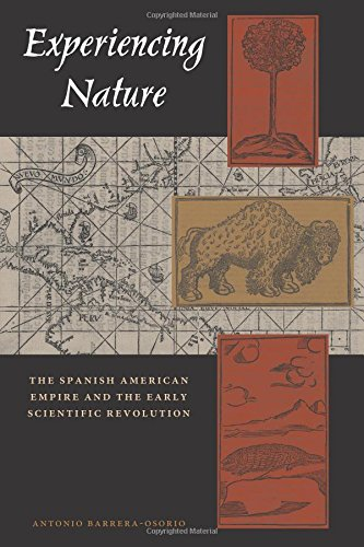 Read Online Experiencing Nature: The Spanish American Empire and the Early Scientific Revolution ebook