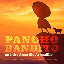 Pancho Bandito and the Amarillo Armadillo by [Sundy, Mike]