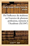 img - for de L'Influence Du Strabisme Sur L'Exercice de Plusieurs Professions, Memoire Presente A L'Academie (Sciences) (French Edition) book / textbook / text book