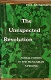 The Unexpected Revolution, Paul Kecskemeti, 0804700850