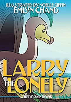 Larry the Lonely (Bird Brain Books Book 9) by [Chand, Emlyn]
