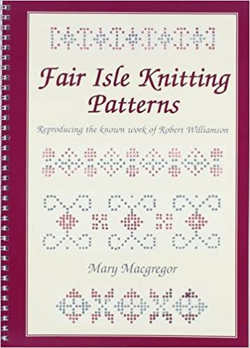 Fair Isle Knitting Patterns: Reproducing the Known Work of Robert ...