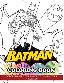 Batman Coloring Book for Kids: Coloring All Your Favorite ...
