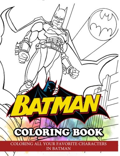 Batman Coloring Book for Kids: Coloring All Your Favorite Characters in Batman