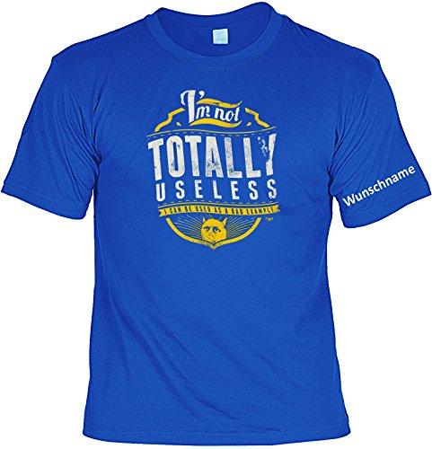 T-Shirt mit Wunschname - I am not Totally Useless - I can be a Bad Example - Lustiges Sprüche Shirt als Geschenk für Spaßvögel mit Humor - NEU mit persönlichem Namen