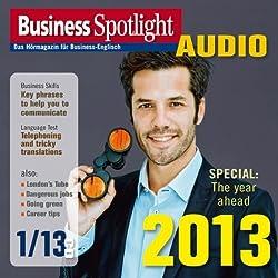 Business Spotlight Audio - The year ahead 2013. 1/2013