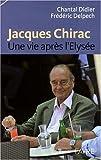 Image de Jacques Chirac : Une vie après l'Elysée