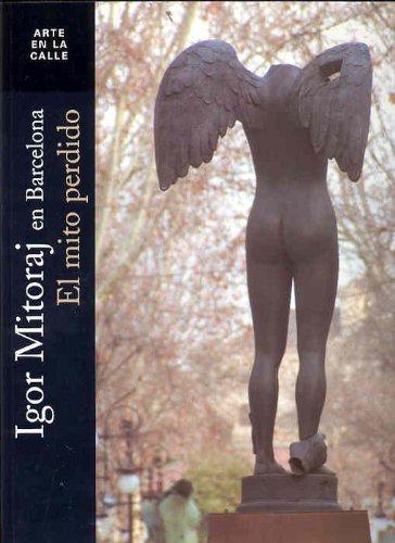 Descargar Libro Igor Mitoraj En Barcelona: El Mitoperdido Desconocido