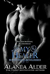 My Healer (Bewitched and Bewildered Book 3)