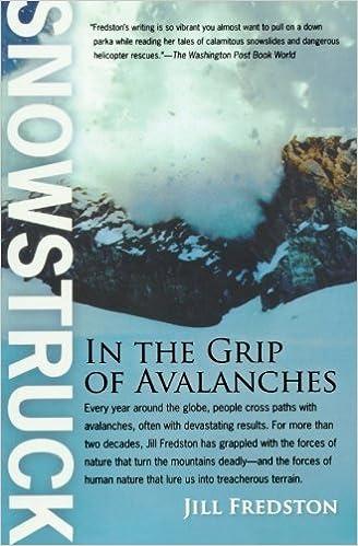 Téléchargez des livres gratuits pour ipad 3 Snowstruck: In the Grip of Avalanches Reprint edition by Fredston, Jill (2007) Paperback PDF B011MD0P2G