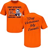 Syracuse Basketball Fans. Stay Victorious. I Don't Often Hate (Anti-Duke & UNC). T-Shirt (Sm-5X) (Medium)