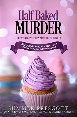 Half Baked Murder Frosted Love Cozy Mysteries Book 3 By Prescott Summer