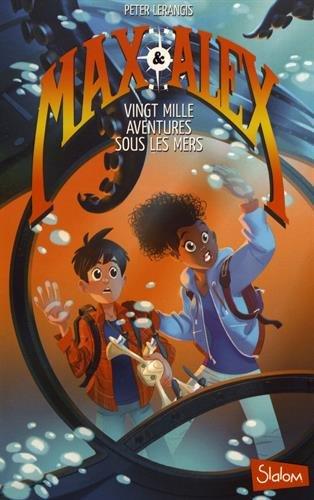 MAX & ALEX - TOME 1 VINGT MILLE AVENTURES SOUS LES MERS