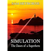 Simulation: The Dawn of a Superhero