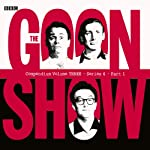 Goon Show Compendium 3: Series 6, Part 1 (Dramatized) | Spike Milligan