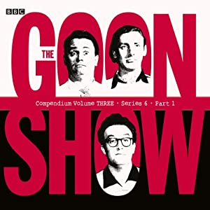 Goon Show Compendium 3: Series 6, Part 1 Radio/TV Program