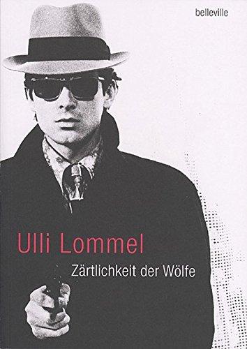 Zärtlichkeit der Wölfe: Begegnungen und Geschichten Taschenbuch – 1. August 2012 Ulli Lommel belleville 3933510546 Fassbinder