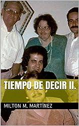 Tiempo de decir II. (Spanish Edition)