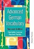 Advanced German Vocabulary, Harriette Lanzer and Rachel Parikh, 0748757813