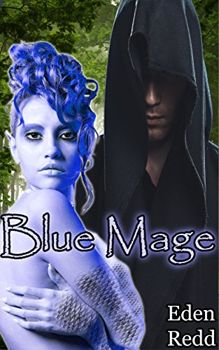 Blue Mage: A Fantasy Romance Adventure (Book 1) (Blue Mage Series)