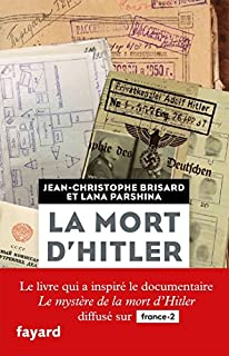 La mort d'Hitler : dans les dossiers secrets du KGB, Brisard, Jean-Christophe
