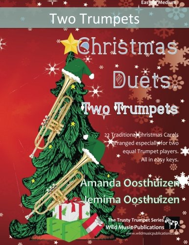 Christmas Duets for Two Trumpets: 21 Traditional Christmas Carols arranged for two equal trumpets of intermediate standard.