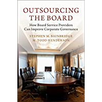 Outsourcing the Board: How Board Service Providers Can Improve Corporate Governance