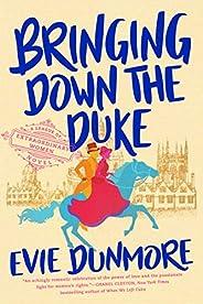 Bringing Down the Duke (A League of Extraordinary Women Book 1)
